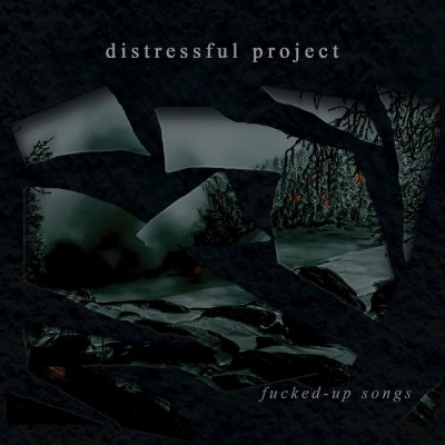 002GD / DNR 035 / MHP 16-210 / NP-013-16: Distressful Project - Fucked-Up Songs (2016)