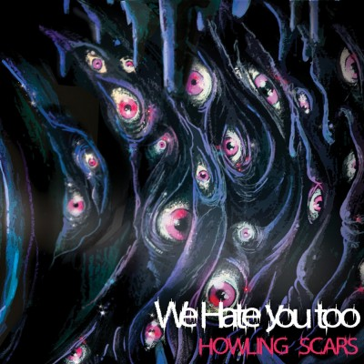 011GD: We Hate You Too - Howling Scars (2017)