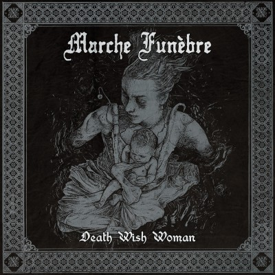 026GD / CSR058: Marche Funebre - Death Wish Woman [ep] (2018)