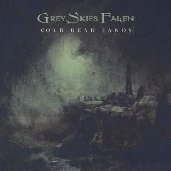 Grey Skies Fallen - Cold Dead Lands