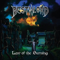 SODP104 / CSR025: Bestialord - Law Of The Burning (2018)