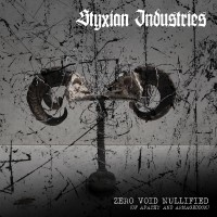 SAT144 / MHP 16-186 / FNL001: Styxian Industries - Zero.Void.Nullified {Of Apathy And Armageddon} (2016)