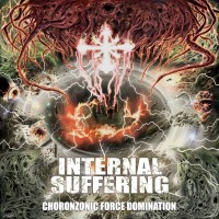 SAT199 / RRR 110: Internal Suffering - Choronzonic Force Domination [re-release] (2018)